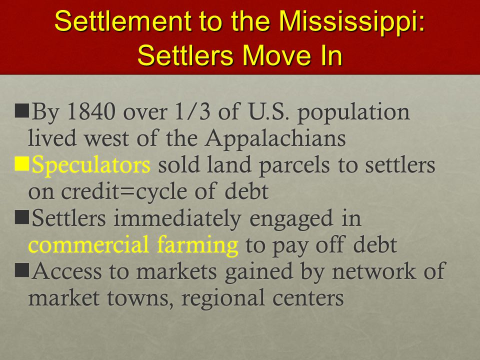 Settlement to the Mississippi: Settlers Move In