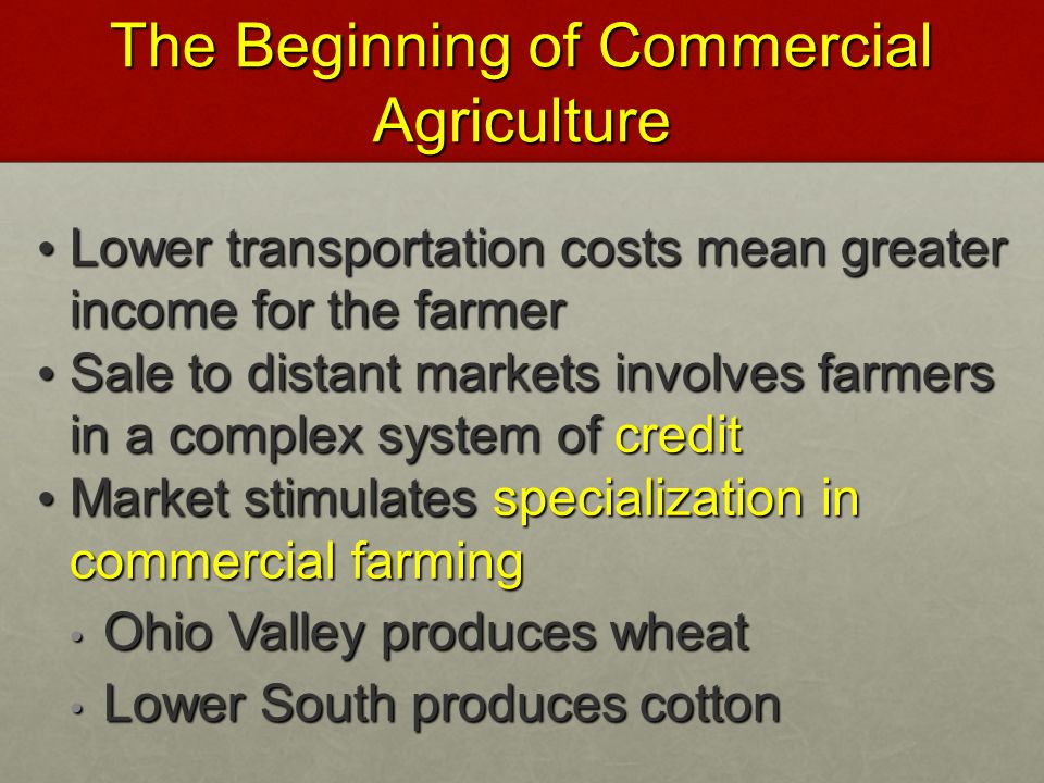 The Beginning of Commercial Agriculture