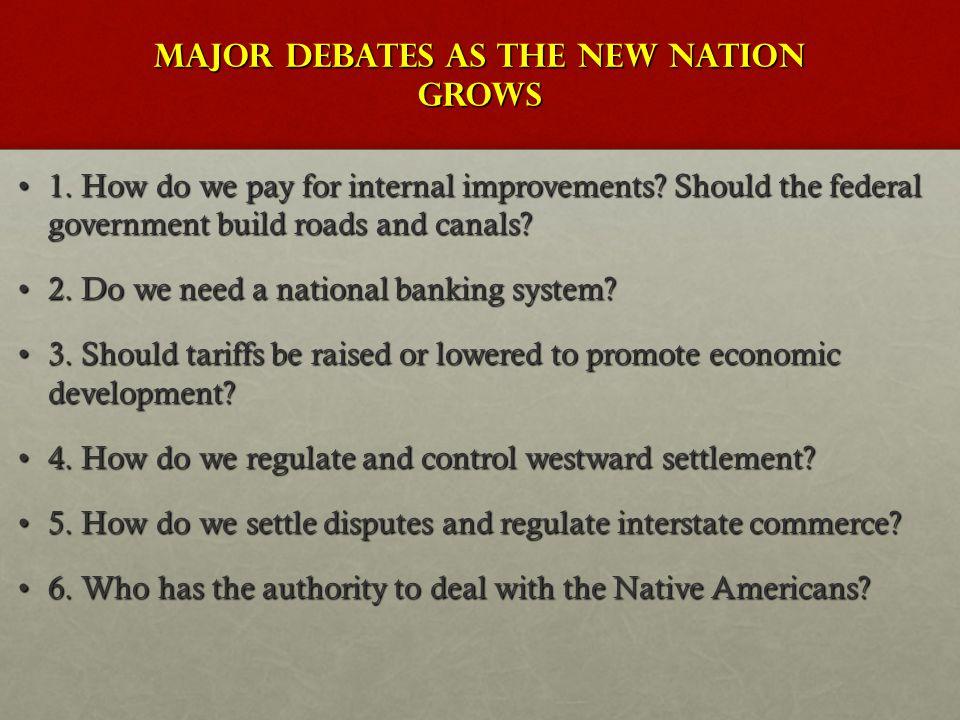 Major Debates as the New Nation grows