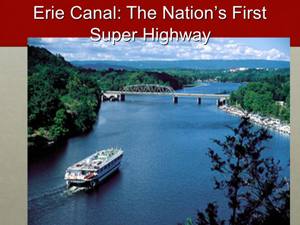 Erie Canal: The Nation's First Super Highway