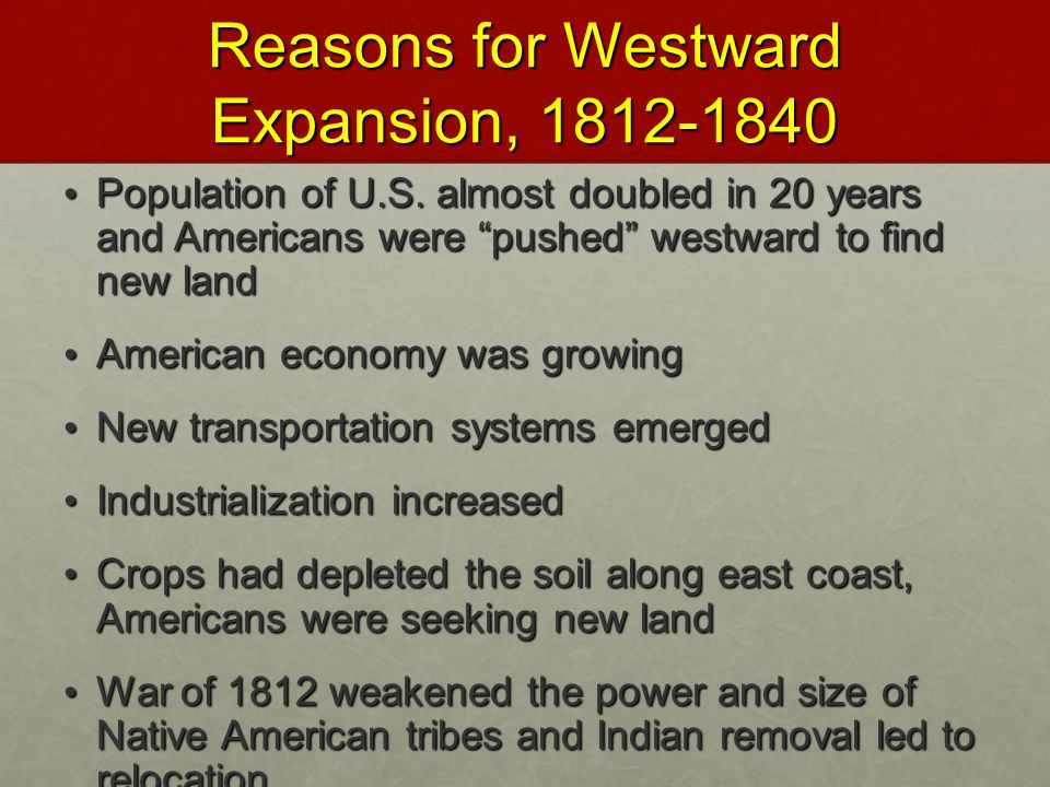 Reasons for Westward Expansion, 1812-1840