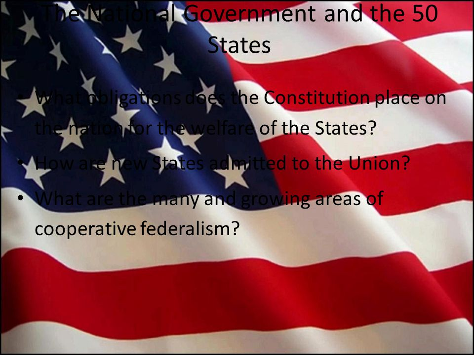 S E C T I O N 2 The National Government and the 50 States