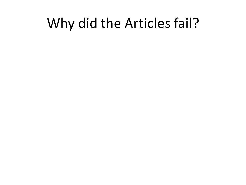 Why did the Articles fail