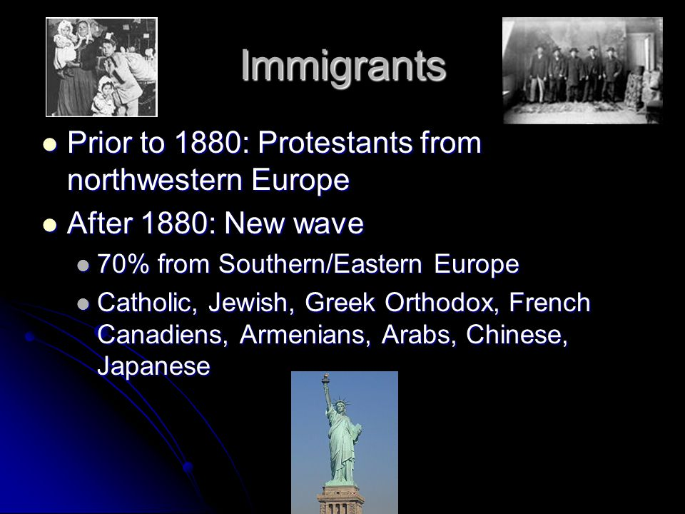 Immigrants Prior to 1880: Protestants from northwestern Europe