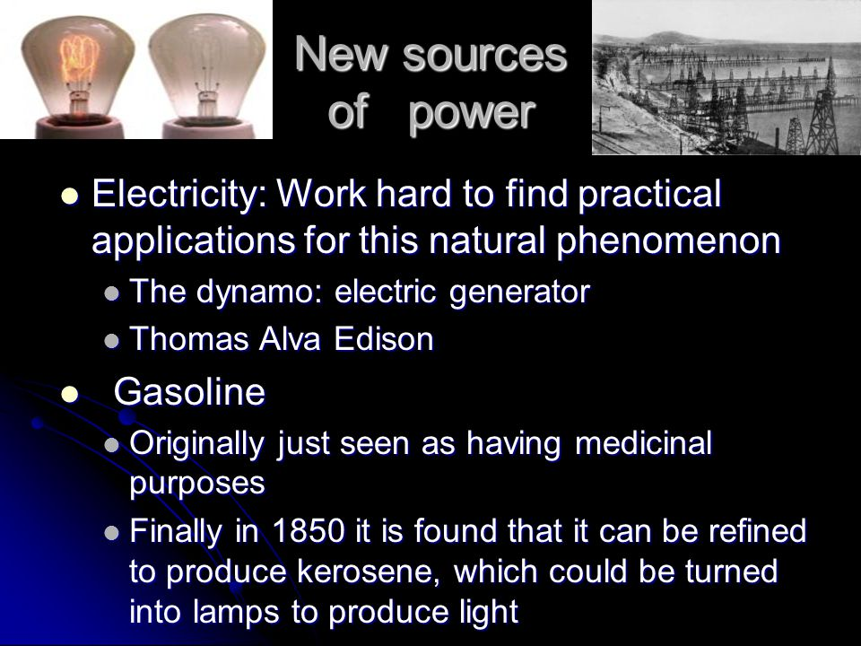 New sources of power Electricity: Work hard to find practical applications for this natural phenomenon.