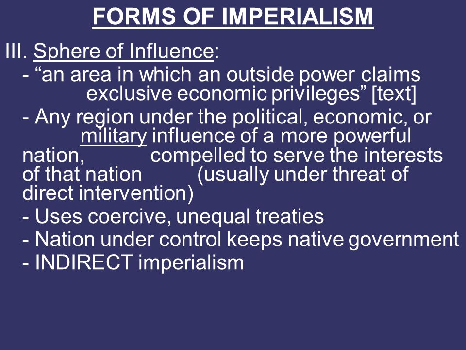 FORMS OF IMPERIALISM III. Sphere of Influence:
