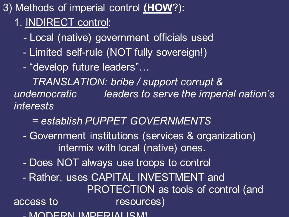 3) Methods of imperial control (HOW ):