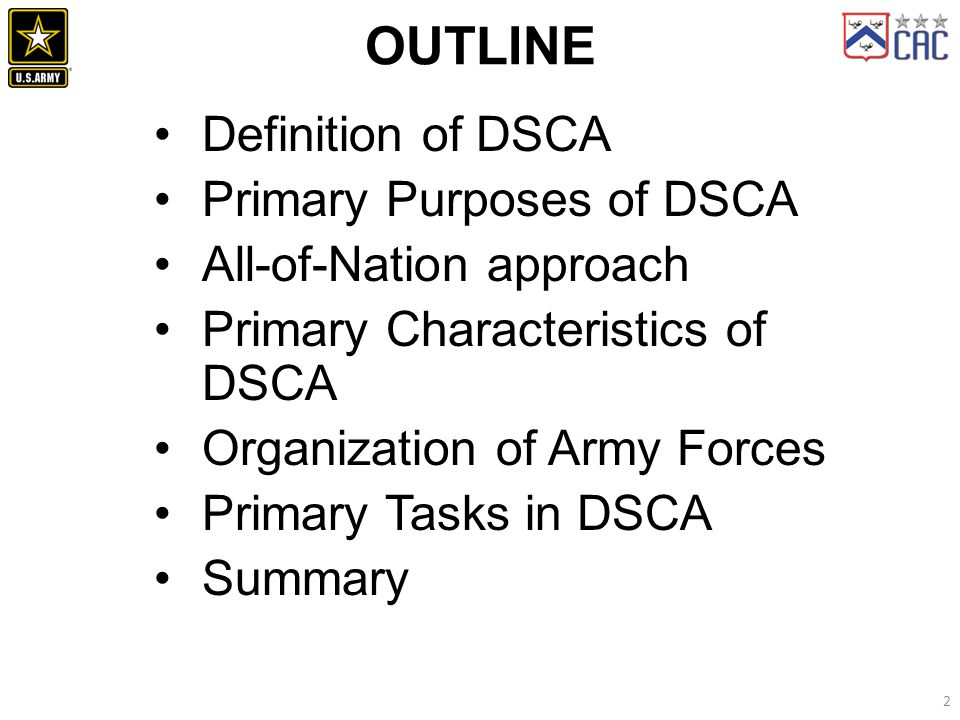 Outline Definition of DSCA Primary Purposes of DSCA