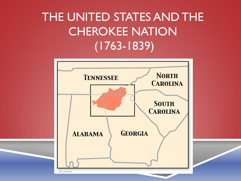 The United States and The Cherokee Nation (1763-1839)