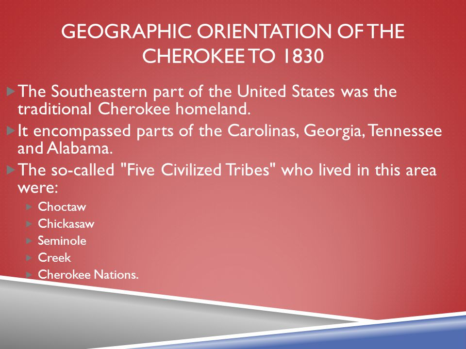 Geographic Orientation of the Cherokee to 1830