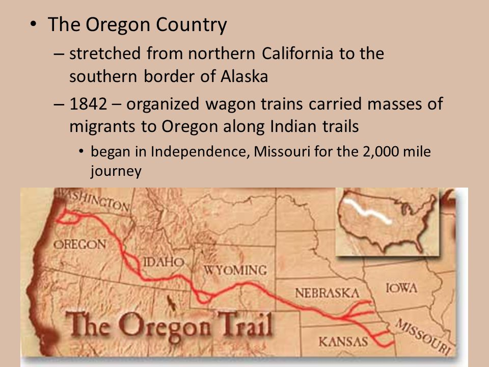 The Oregon Country stretched from northern California to the southern border of Alaska.