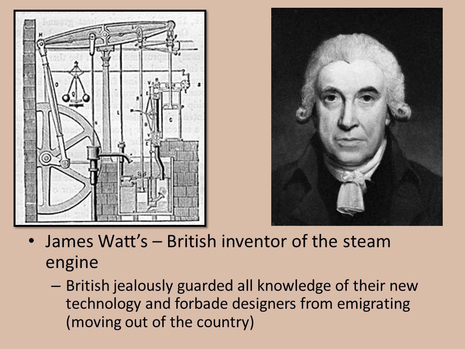James Watt's – British inventor of the steam engine