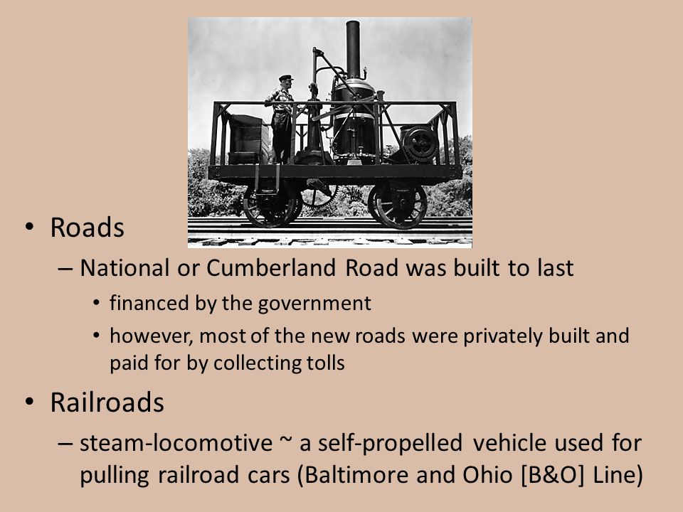 Roads Railroads National or Cumberland Road was built to last