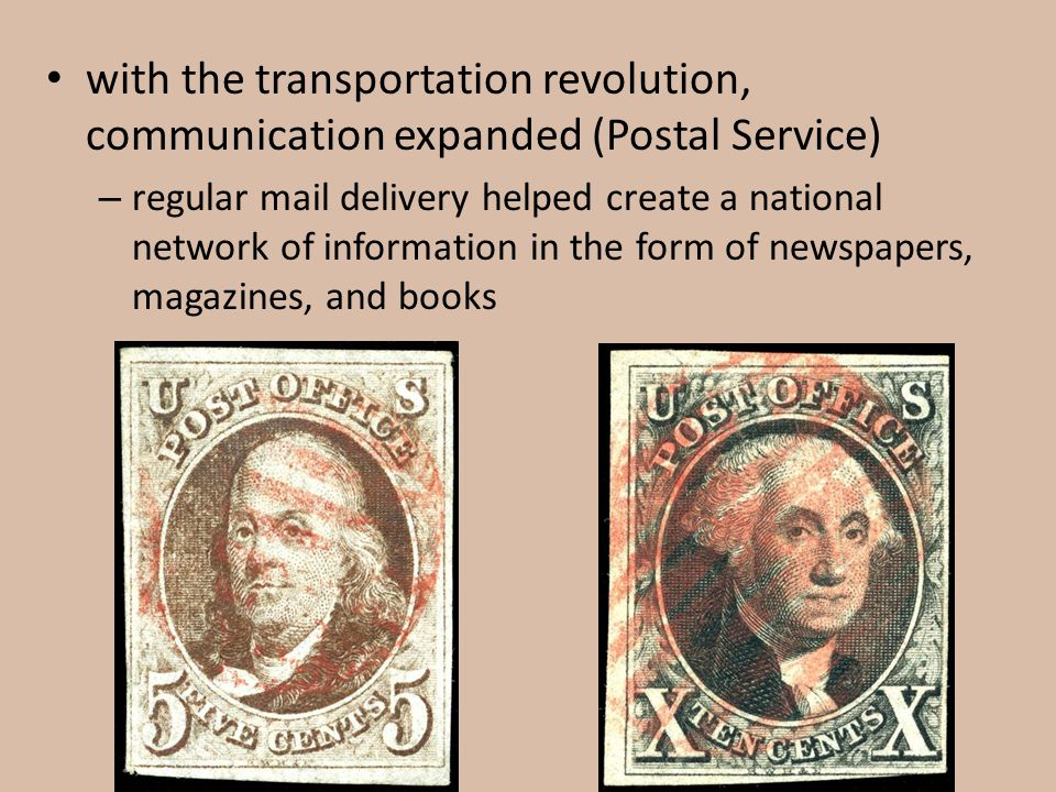 with the transportation revolution, communication expanded (Postal Service)