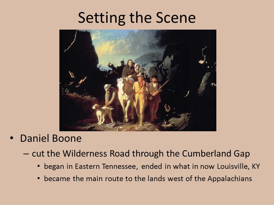 Setting the Scene Daniel Boone