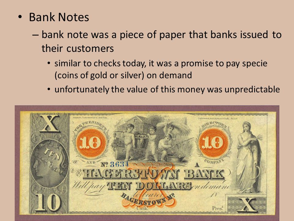 Bank Notes bank note was a piece of paper that banks issued to their customers.