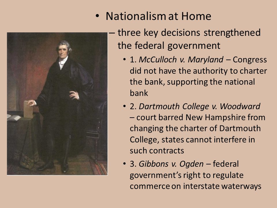 Nationalism at Home three key decisions strengthened the federal government.
