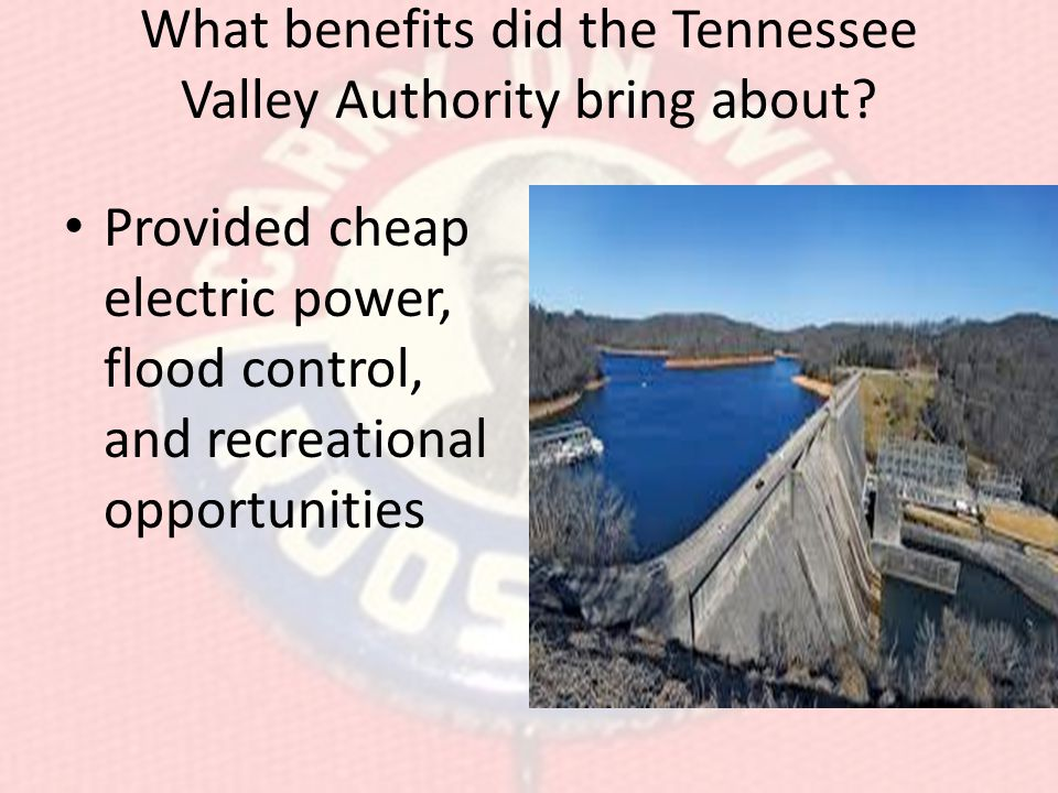What benefits did the Tennessee Valley Authority bring about