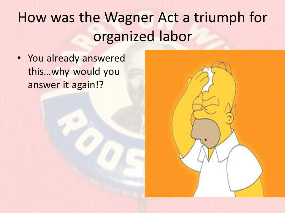 How was the Wagner Act a triumph for organized labor