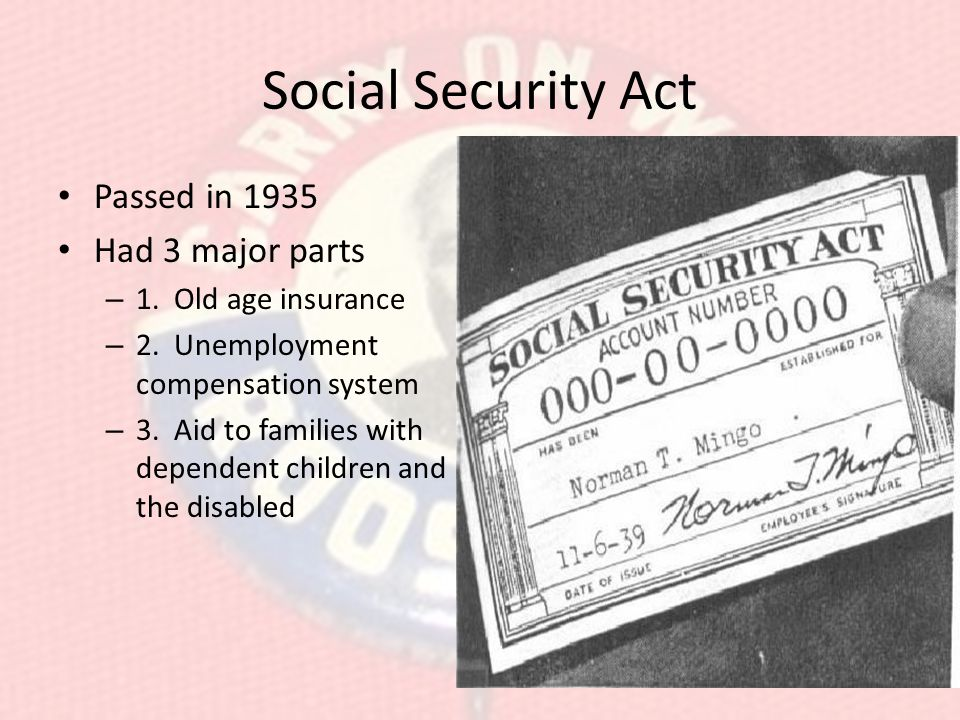 Social Security Act Passed in 1935 Had 3 major parts