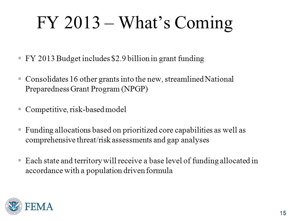 FY 2013 – What's Coming FY 2013 Budget includes $2.9 billion in grant funding.