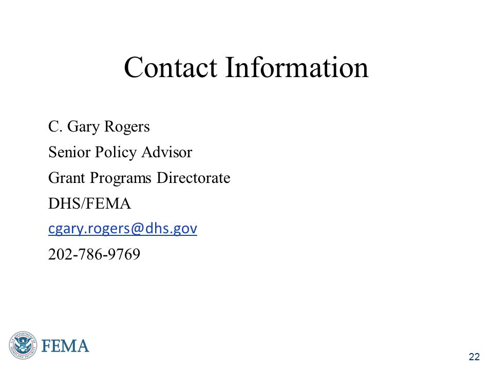 Contact Information C. Gary Rogers. Senior Policy Advisor. Grant Programs Directorate. DHS/FEMA.
