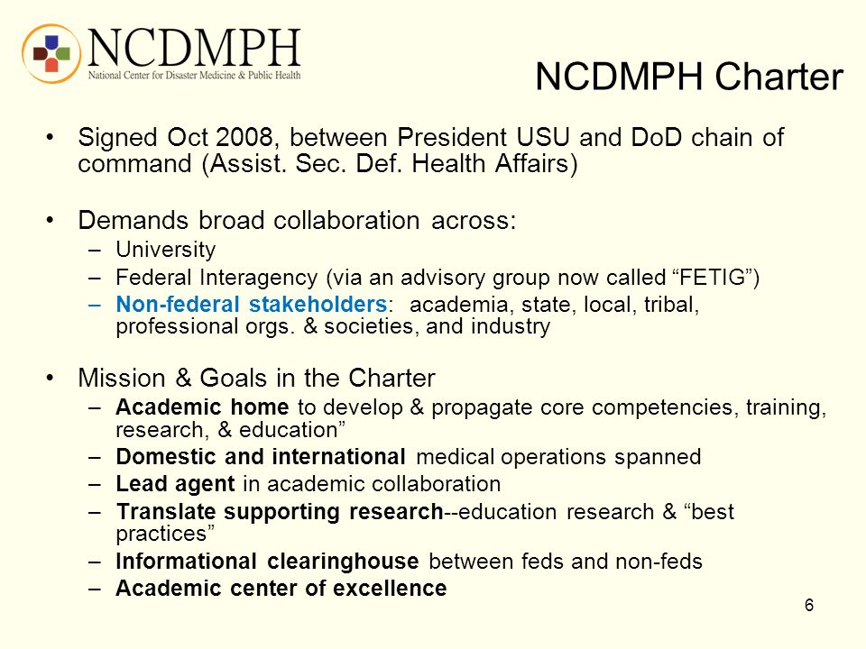NCDMPH Charter Signed Oct 2008, between President USU and DoD chain of command (Assist. Sec. Def. Health Affairs)
