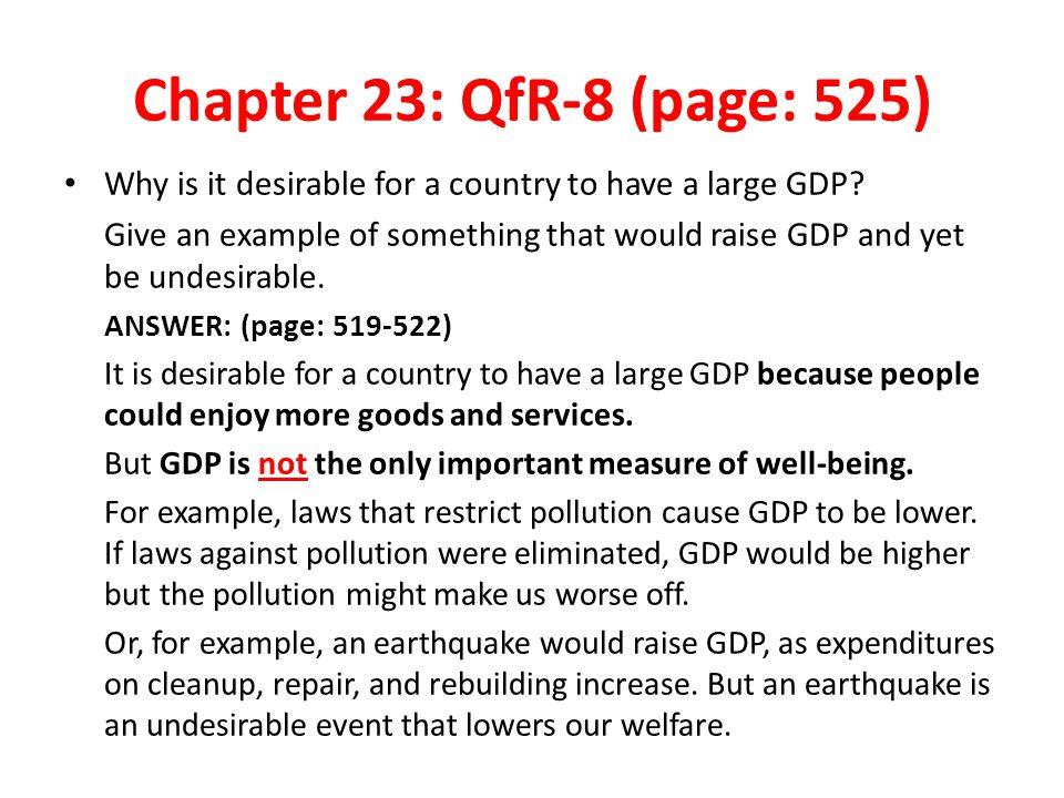 Chapter 23: QfR-8 (page: 525) Why is it desirable for a country to have a large GDP