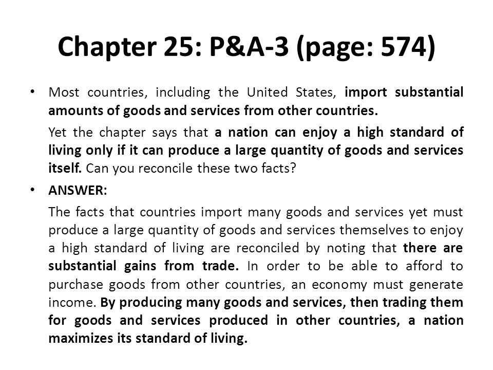 Chapter 25: P&A-3 (page: 574) Most countries, including the United States, import substantial amounts of goods and services from other countries.