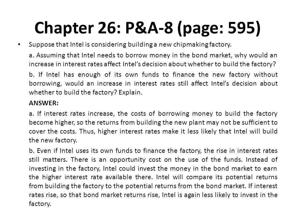 Chapter 26: P&A-8 (page: 595) Suppose that Intel is considering building a new chipmaking factory.