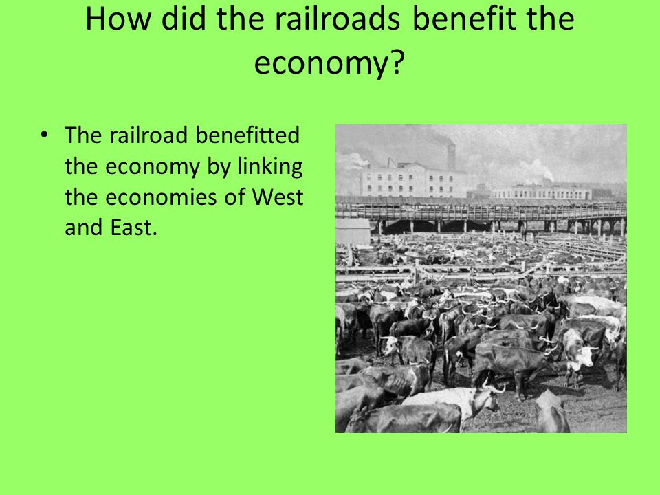 How did the railroads benefit the economy