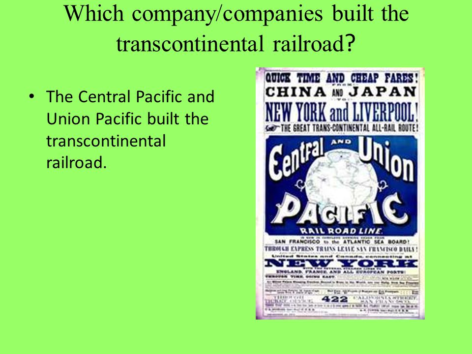 Which company/companies built the transcontinental railroad