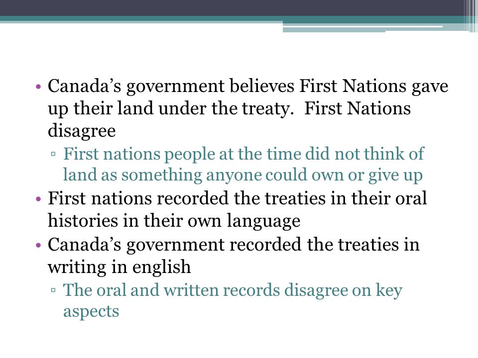 Canada's government recorded the treaties in writing in english