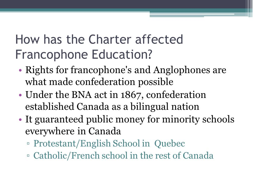 How has the Charter affected Francophone Education