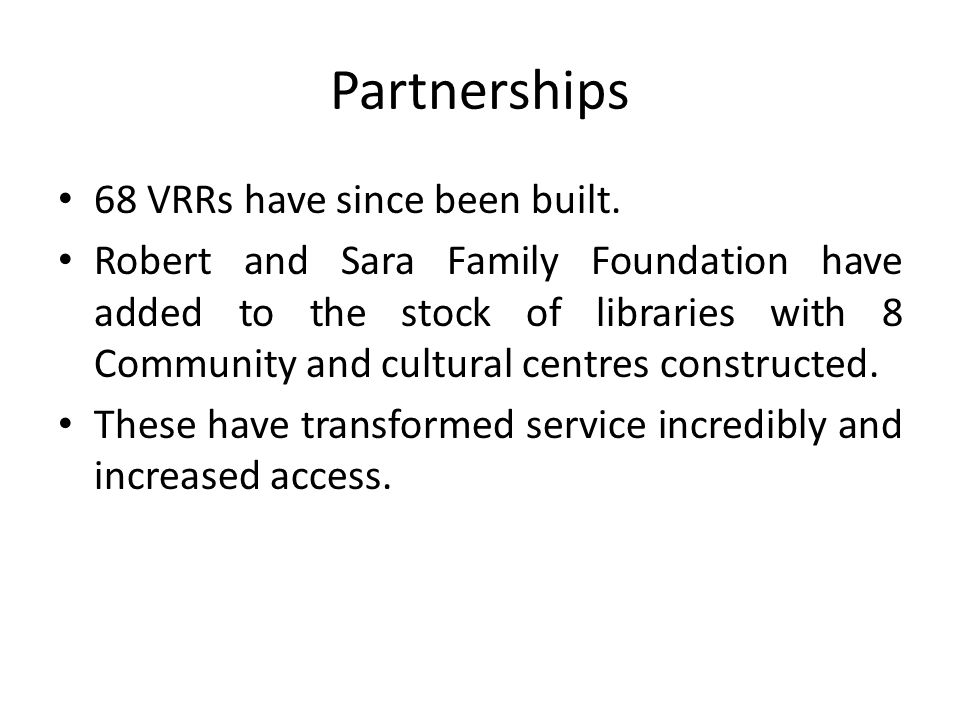 Partnerships 68 VRRs have since been built.