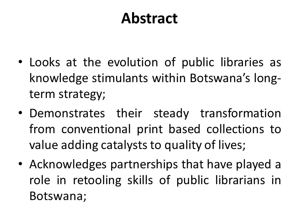 Abstract Looks at the evolution of public libraries as knowledge stimulants within Botswana's long-term strategy;