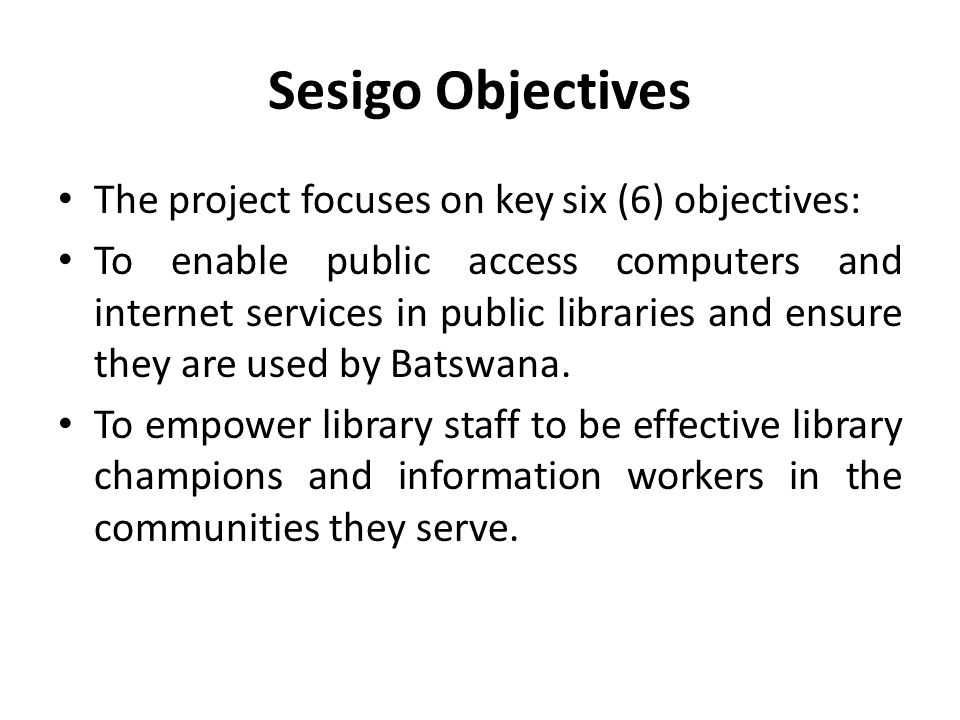 Sesigo Objectives The project focuses on key six (6) objectives: