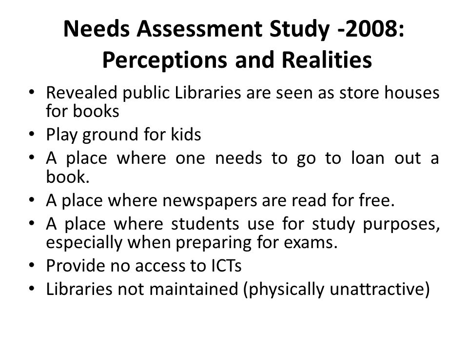 Needs Assessment Study -2008: Perceptions and Realities