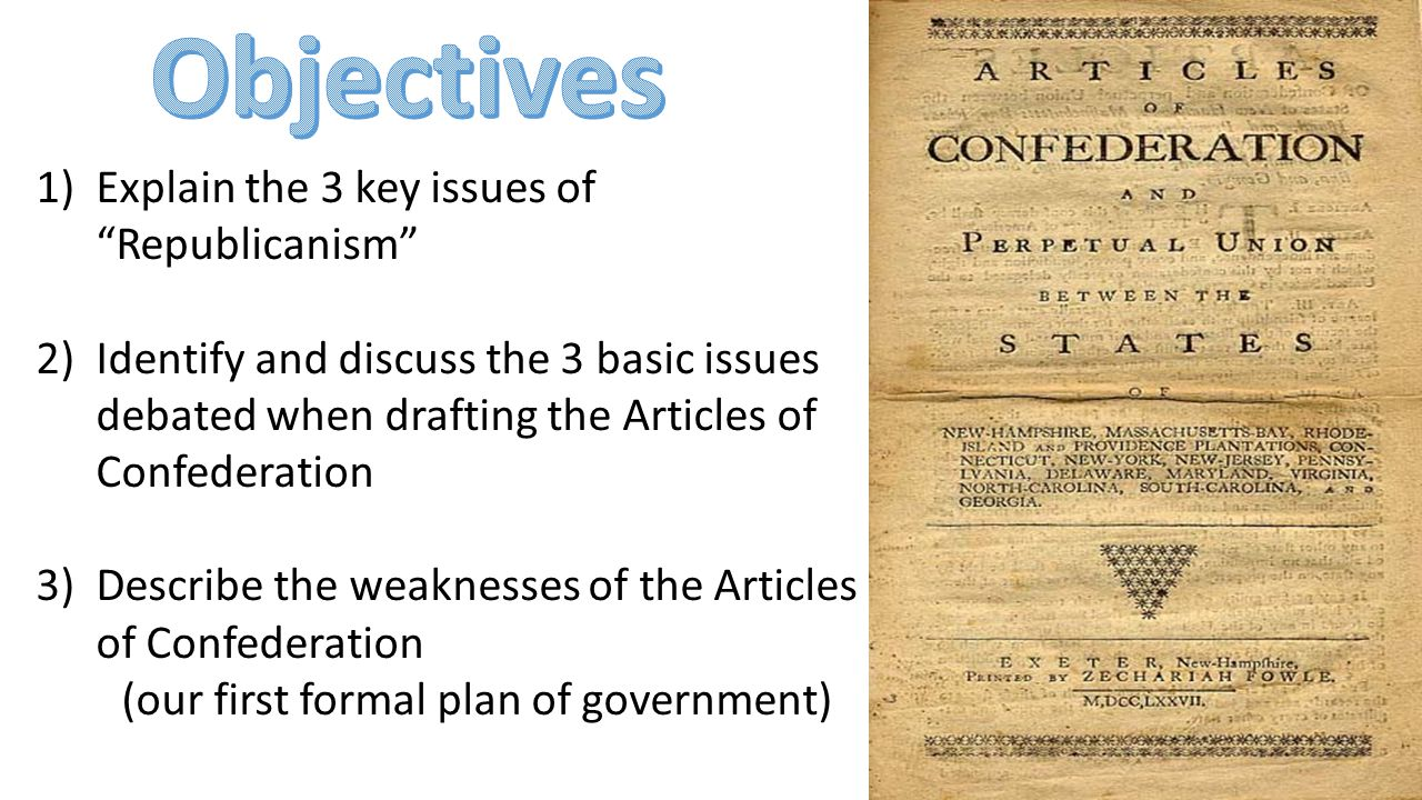 Objectives Explain the 3 key issues of Republicanism