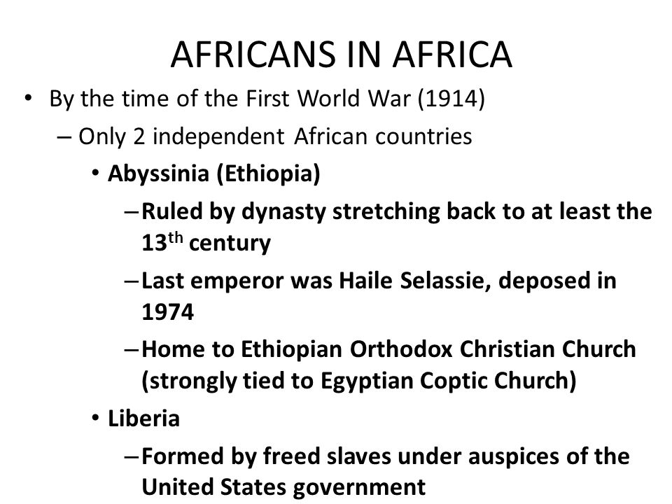 AFRICANS IN AFRICA By the time of the First World War (1914)