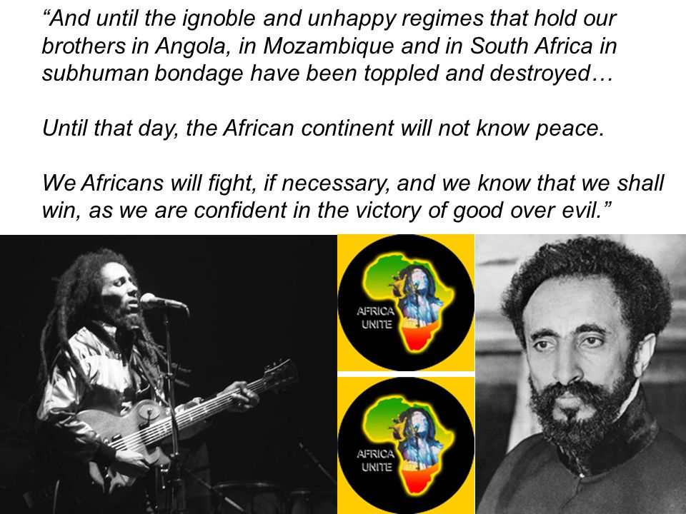 And until the ignoble and unhappy regimes that hold our brothers in Angola, in Mozambique and in South Africa in subhuman bondage have been toppled and destroyed…