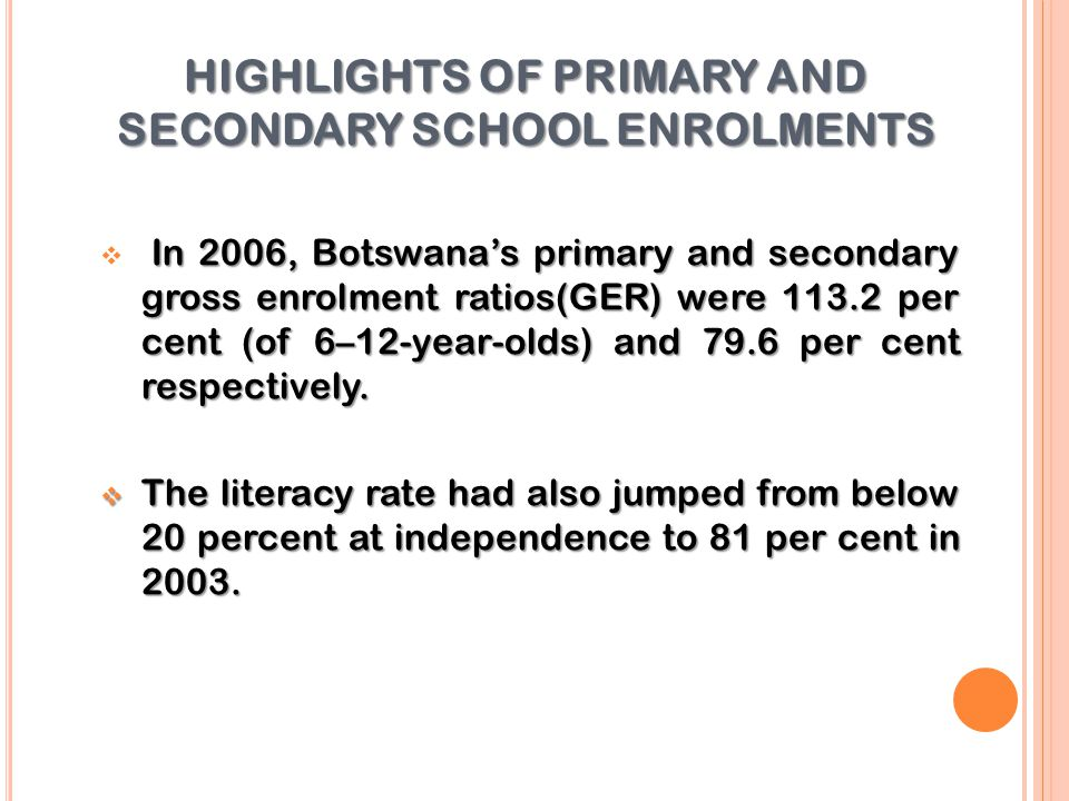 HIGHLIGHTS OF PRIMARY AND SECONDARY SCHOOL ENROLMENTS
