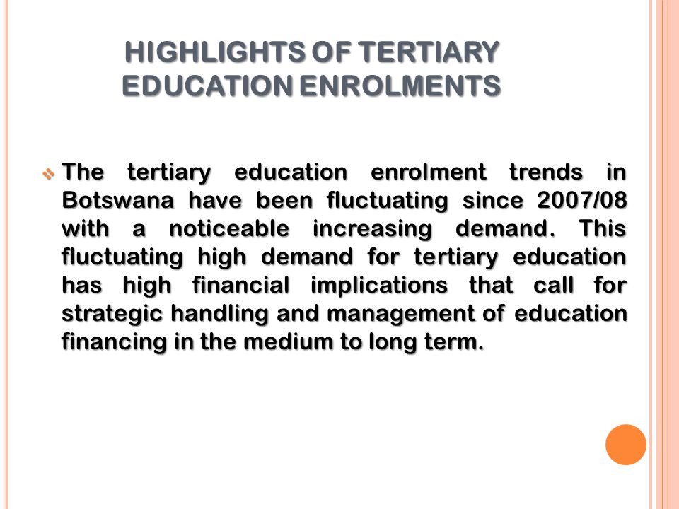 HIGHLIGHTS OF TERTIARY EDUCATION ENROLMENTS