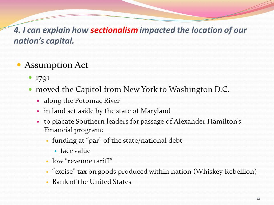 4. I can explain how sectionalism impacted the location of our nation's capital.