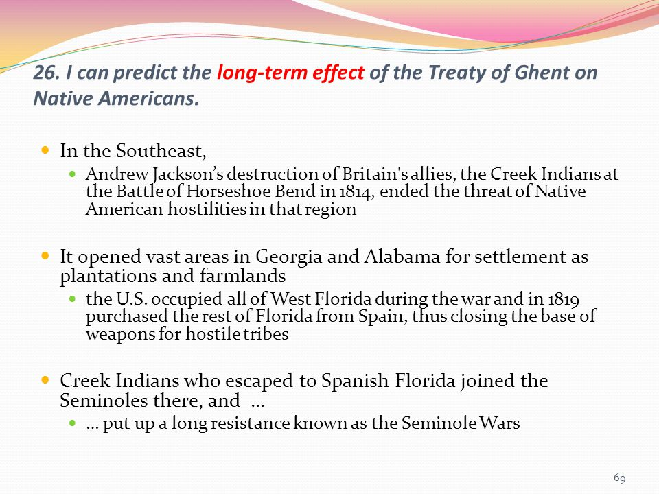 26. I can predict the long-term effect of the Treaty of Ghent on Native Americans.