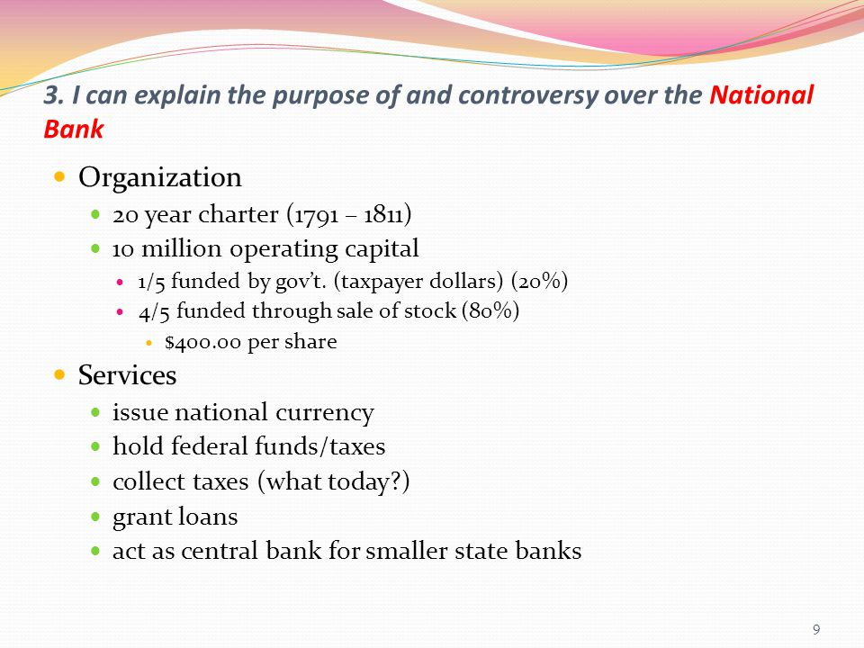 3. I can explain the purpose of and controversy over the National Bank