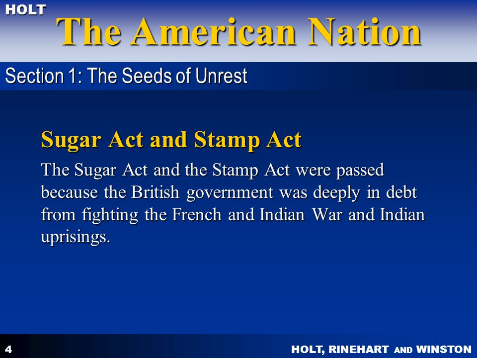 Sugar Act and Stamp Act Section 1: The Seeds of Unrest