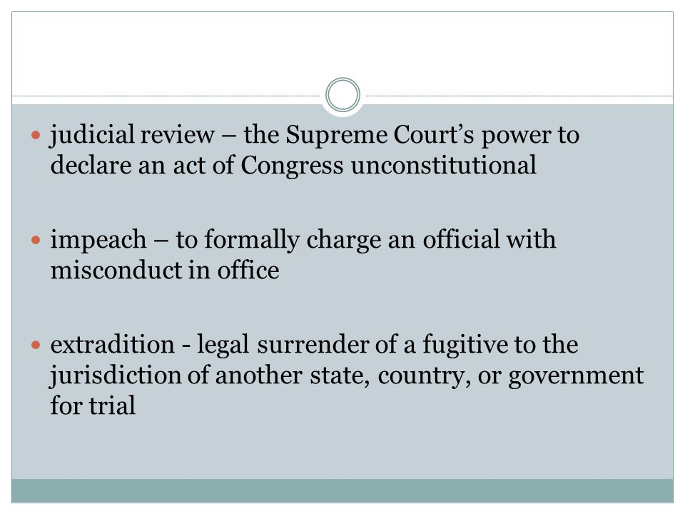 judicial review – the Supreme Court's power to declare an act of Congress unconstitutional