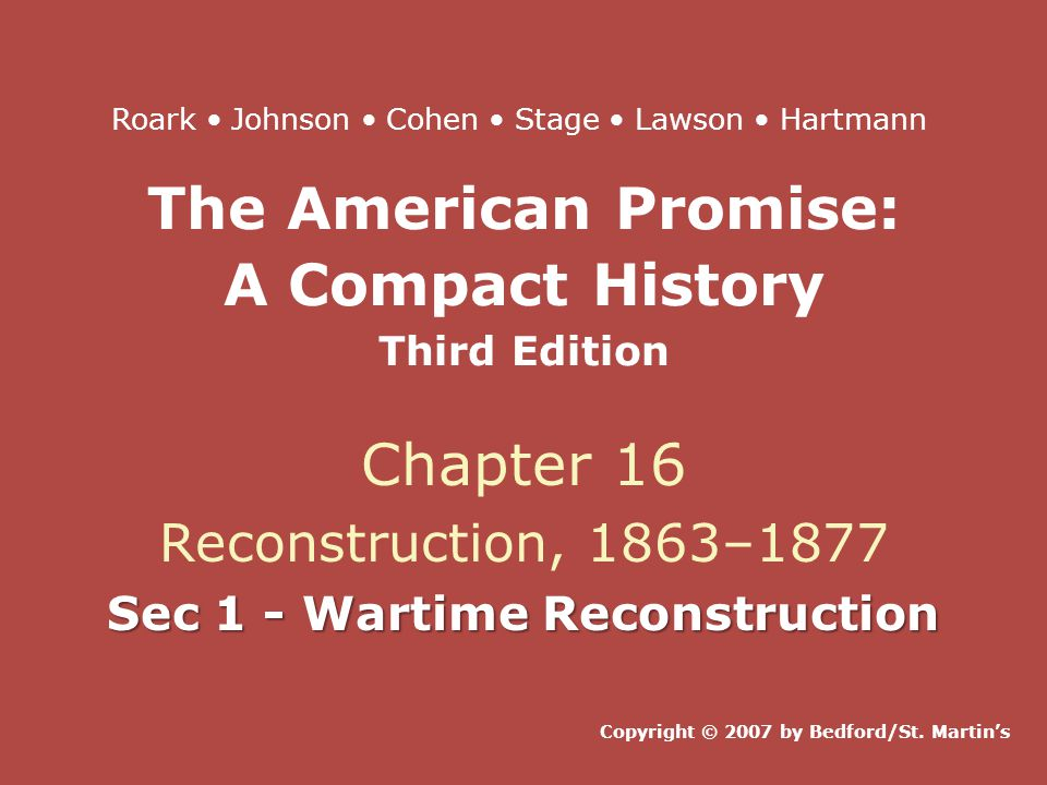The American Promise: A Compact History Third Edition