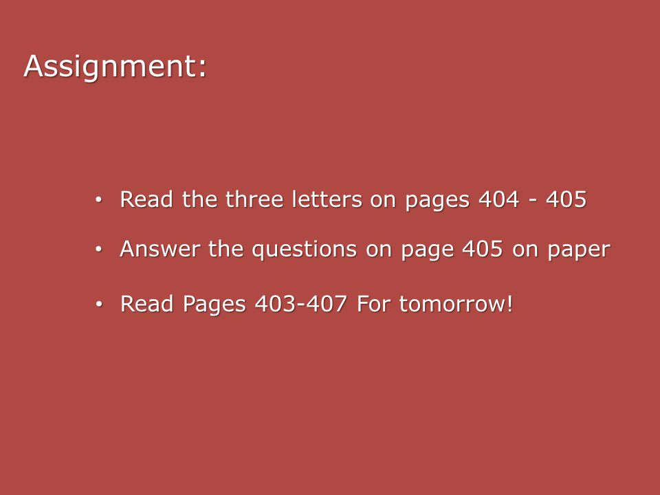 Assignment: Read the three letters on pages 404 - 405